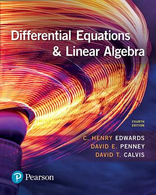 Differential Equations and Linear Algebra - Edwards, C. Henry, and Penney, David E., and Calvis, David T.