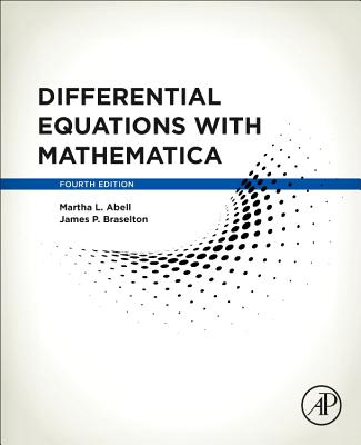 Differential Equations with Mathematica - Abell, Martha L, and Braselton, James P