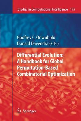 Differential Evolution: A Handbook for Global Permutation-Based Combinatorial Optimization - Onwubolu, Godfrey C (Editor), and Davendra, Donald (Editor)