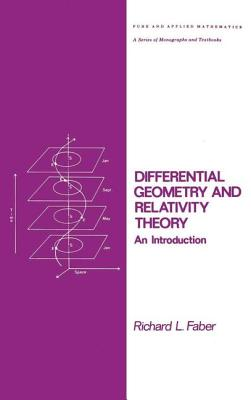 Differential Geometry and Relativity Theory: An Introduction - Faber, Richard L