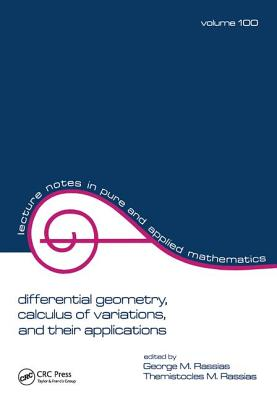 Differential Geometry, Calculus of Variations, and Their Applications - Rassias, George M.