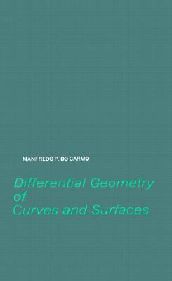 Differential Geometry of Curves and Surfaces - Do Carmo, Manfredo P