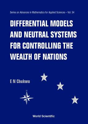 Differential Models and Neutral Systems for Controlling the Wealth of Nations - Chukwu, Ethelbert Nwakuche
