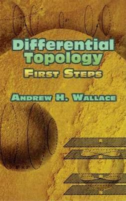 Differential Topology: First Steps - Wallace, Andrew