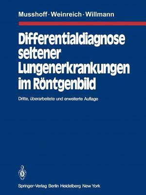 Differentialdiagnose Seltener Lungenerkrankungen Im R Ntgenbild - Musshoff, K, and Weinreich, J, and Willmann, H