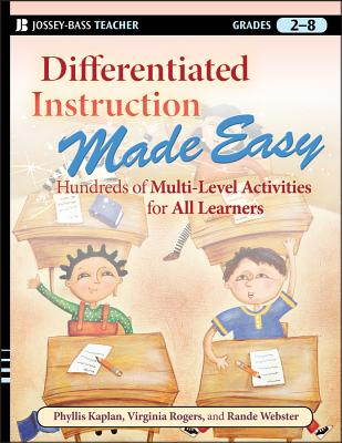 Differentiated Instruction Made Easy: Hundreds of Multi-Level Activities for All Learners - Kaplan, Phyllis