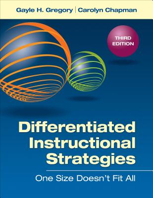 Differentiated Instructional Strategies: One Size Doesn't Fit All - Gregory, Gayle H, and Chapman, Carolyn M