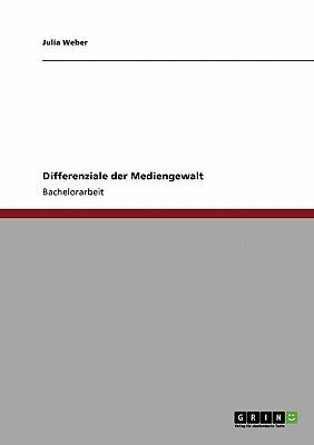 Differenziale Der Mediengewalt - Weber, Julia