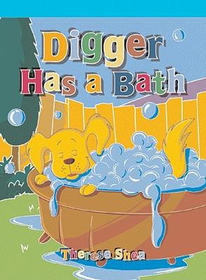 Digger Has a Bath - Shea, Therese M