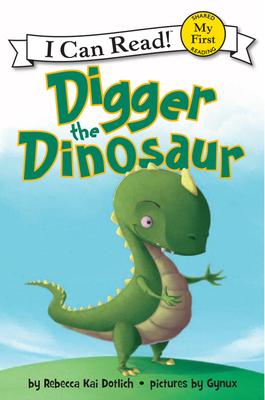 Digger the Dinosaur - Dotlich, Rebecca