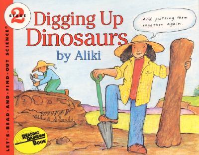Digging Up Dinosaurs -