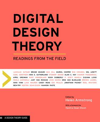Digital Design Theory: Readings from the Field - Armstrong, Helen (Editor)