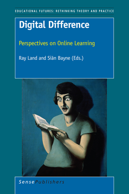 Digital Difference: Perspectives on Online Learning - Land, Ray (Editor)