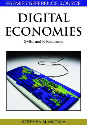 Digital Economies: Smes and E-Readiness - Mutula, Stephen M