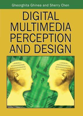 Digital Multimedia Perception and Design - Ghinea, Gheorghita (Editor)