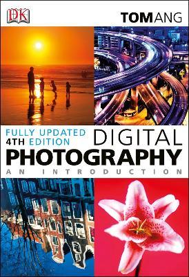 Digital Photography an Introduction - Ang, Tom