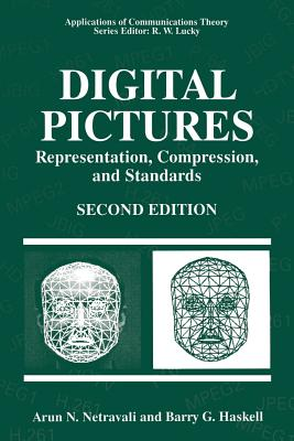 Digital Pictures: Representation, Compression, and Standards - Netravali, Arun N, Ph.D.