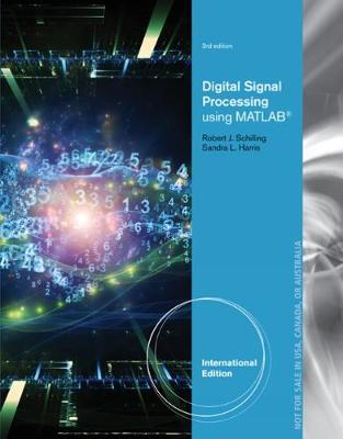 Digital Signal Processing Using MATLAB (R), International Edition - Schilling, Robert, and Harris, Sandra