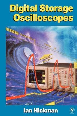 Digital Storage Oscilloscopes - Hickman, Ian