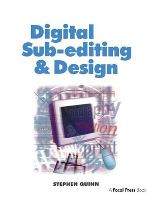 Digital Sub-Editing and Design - Quinn, Stephen