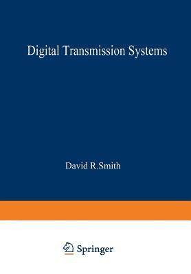 Digital Transmission Systems - Smith, David R., Mr.