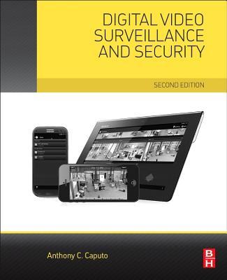 Digital Video Surveillance and Security - Caputo, Anthony C