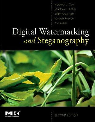 Digital Watermarking and Steganography - Cox, Ingemar, and Miller, Matthew, and Bloom, Jeffrey