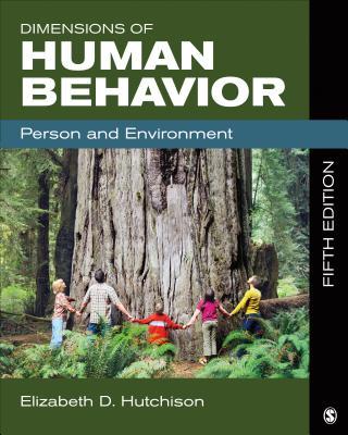 Dimensions of Human Behavior: Person and Environment - Hutchison, Elizabeth D, Dr.