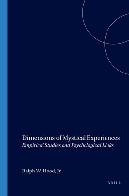 Dimensions of Mystical Experiences: Empirical Studies and Psychological Links - Hood, Ralph W.
