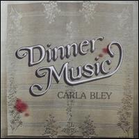 Dinner Music - Carla Bley