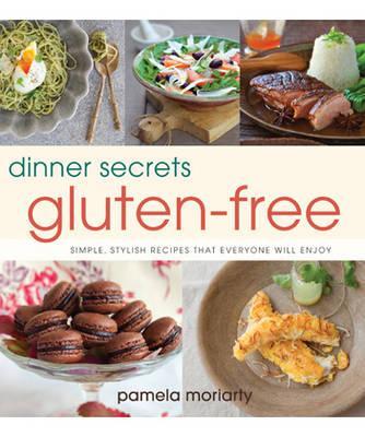 Dinner Secrets: Gluten-Free - Moriarty, Pamela