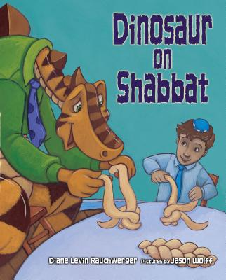 Dinosaur on Shabbat - Rauchwerger, Diane