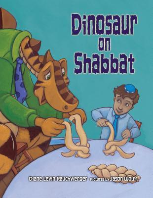 Dinosaur on Shabbat - Rauchwerger, Diane Levin