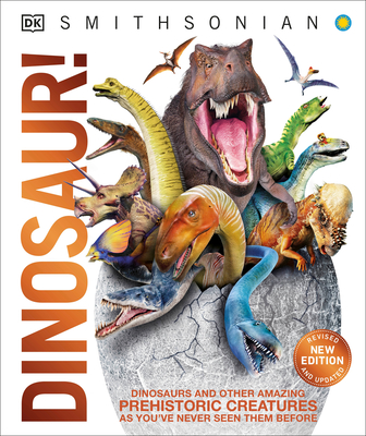 Dinosaur! - DK, and Smithsonian Institution (Contributions by)