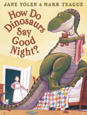 Dinosaurs say goodnight - Yolen, Jane, and Teague, Mark