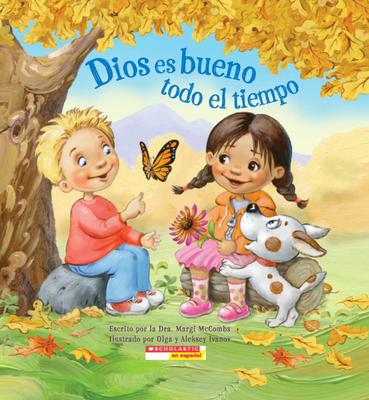 Dios Es Bueno Todo El Tiempo: (Spanish Language Edition of God Is Good.All the Time) - Ivanov, Aleksey (Illustrator), and Ivanov, Olga (Illustrator)