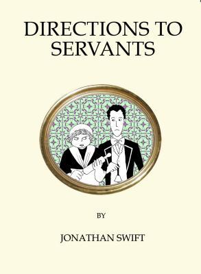 Directions to Servants - Swift, Jonathan