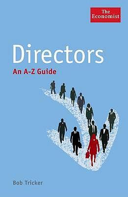 Directors: An A-Z Guide - Tricker, R Ian (Robert Ian)