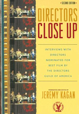 Directors Close Up: Interviews with Directors Nominated for Best Film by the Directors Guild of America - Kagan, Jeremy (Editor)
