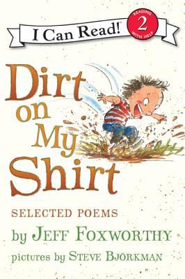 Dirt on My Shirt: Selected Poems - Foxworthy, Jeff