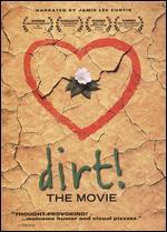 Dirt! The Movie - Bill Benenson; Gene Rosow