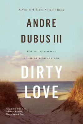 Dirty Love - Dubus, Andre