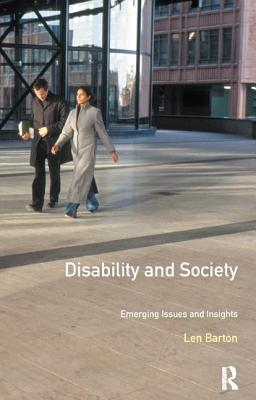 Disability and Society: Emerging Issues and Insights - Barton, Len
