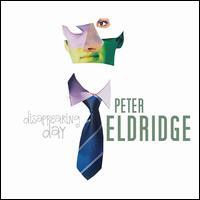 Disappearing Day - Peter Eldridge