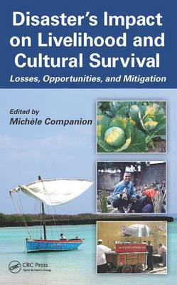 Disaster's Impact on Livelihood and Cultural Survival: Losses, Opportunities, and Mitigation - Companion, Michele (Editor)