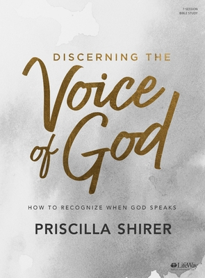 Discerning the Voice of God - Bible Study Book: How to Recognize When God Speaks - Shirer, Priscilla