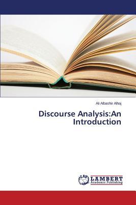 Discourse Analysis: An Introduction - Albashir Alhaj Ali