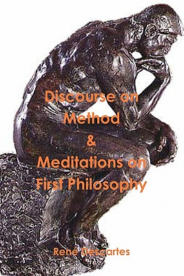 Discourse on Method and Meditations on First Philosophy - Descartes, Rene