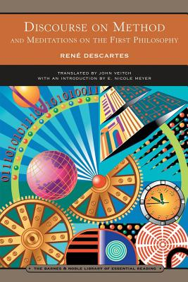 Discourse on Method: And Meditations on the First Philosophy - Descartes, Rene, and Meyer, E Nicole (Introduction by), and Veitch, John (Translated by)