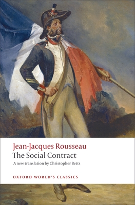 Discourse on Political Economy and The Social Contract - Rousseau, Jean-Jacques, and Betts, Christopher (Edited and translated by)